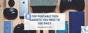 8 TOP PORTABLE TECH GADGETS YOU NEED TO USE DAILY